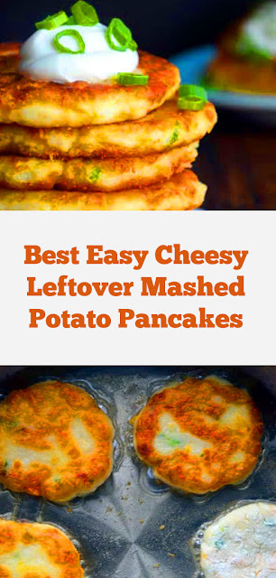 Best Easy Cheesy Leftover Mashed Potato Pancakes #best #easybreakfast #pancakes #potatopancake #easypancake #leftover #cheese #whole30 #potato #sidedish