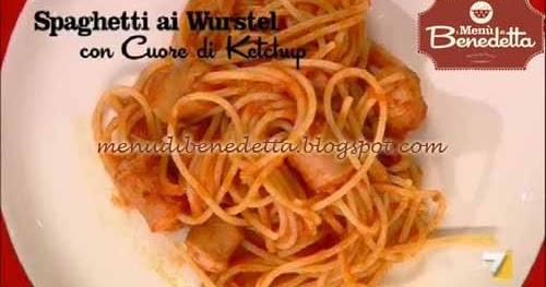 Ricetta Ketchup Benedetta.Spaghetti Ai Wurstel E Ketchup Ricetta Parodi Da I Menu Di Benedetta