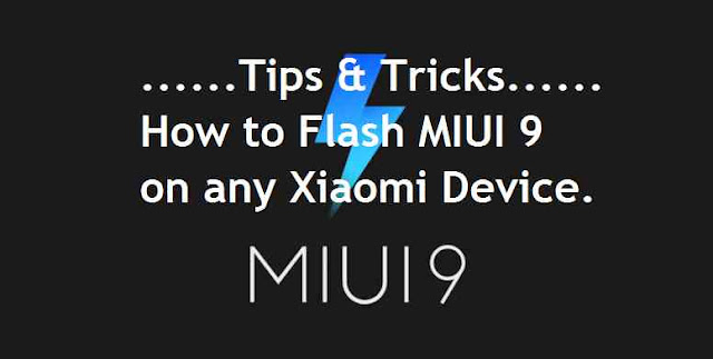 Flash MIUI 9 Global Beta ROM on any Xiaomi Devices