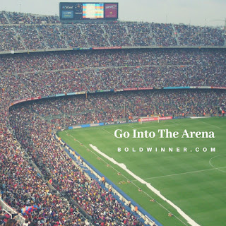 Go into the arena