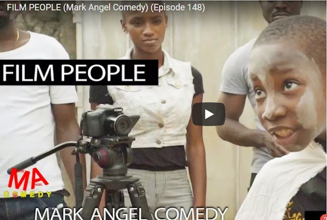 MarkAngel Comedy with Emmanuella - Episode 148 (Film People), Very Hilarious WATCH HERE