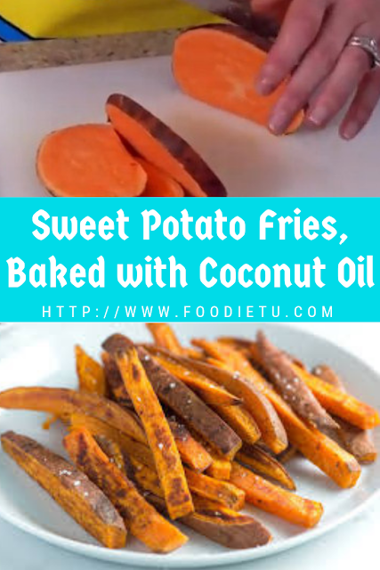 Sweet Potato Fries, Baked with Coconut Oil