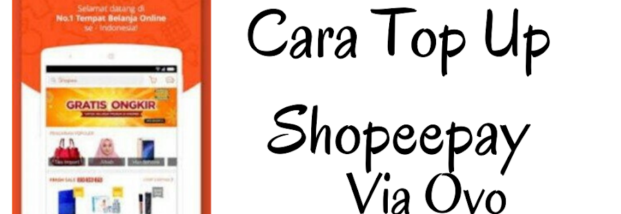 Cara Top Up (Isi Saldo) Shopeepay Lewat Ovo