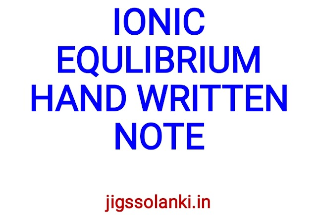 IONIC EQUILIBRIUM HAND WRITTEN NOTE