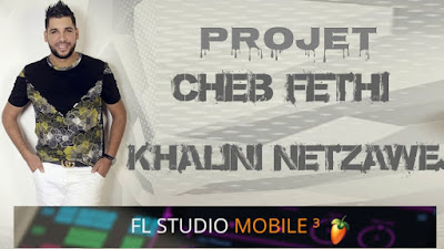 Projet Cheb fethi manar khalini netzewj FL Studio Mobile 3 Rai by Amine Pitchou
