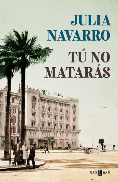 Tú no matarás de Julia Navarro