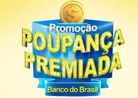 Promoção Banco do Brasil 2016 Poupança Premiada