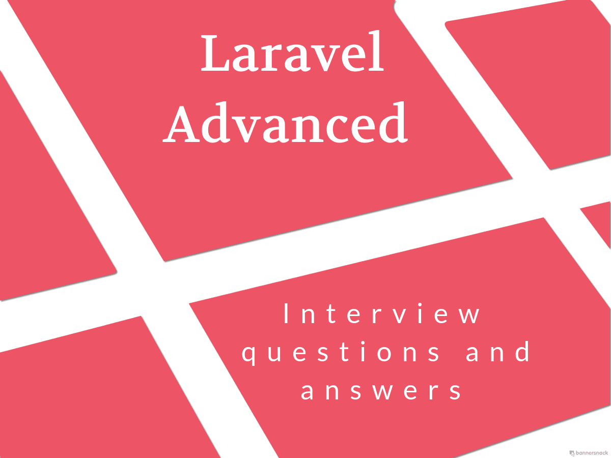Advanced interview questions and answers on Laravel Framework
