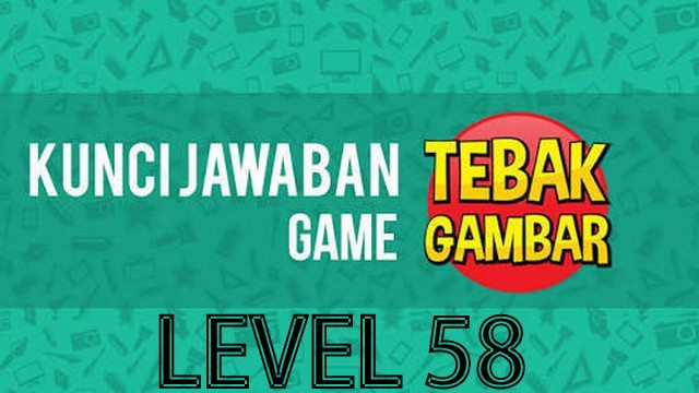 jawaban tebak gambar level 58