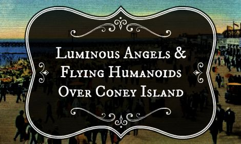 Luminous Angels & Flying Humanoids Over Coney Island