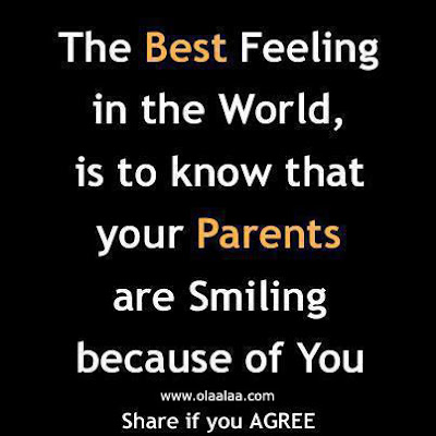 Quotes About Parental Love: The best feeling in the world, is to know that your parents are smiling because of you