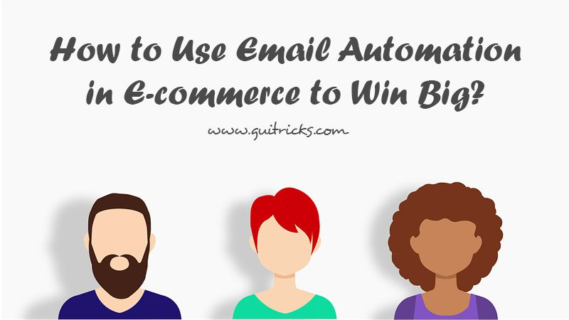 Use Email Automation in E-commerce to Win Big