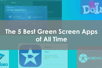 The 5 Best Green Screen Apps of All Time