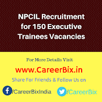 NPCIL Recruitment for 150 Executive Trainees Vacancies