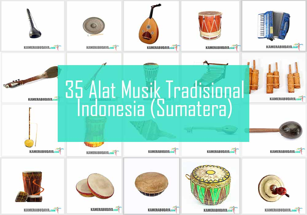 Inilah 10 Alat Musik Tradisional Dari Pulau Sumatera