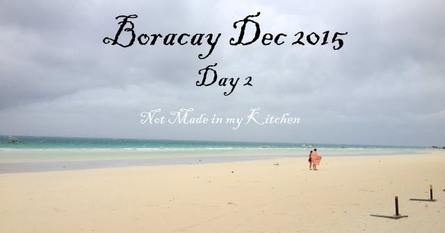 not made in my kitchen boracay 2015 day 2 station 1 beach
