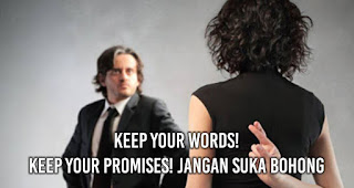 Keep Your Words! Keep Your Promises! Jangan Suka Bohong
