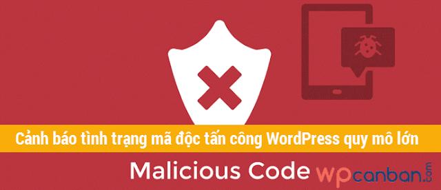 Cảnh báo tình trạng mã độc tấn công WordPress quy mô lớn