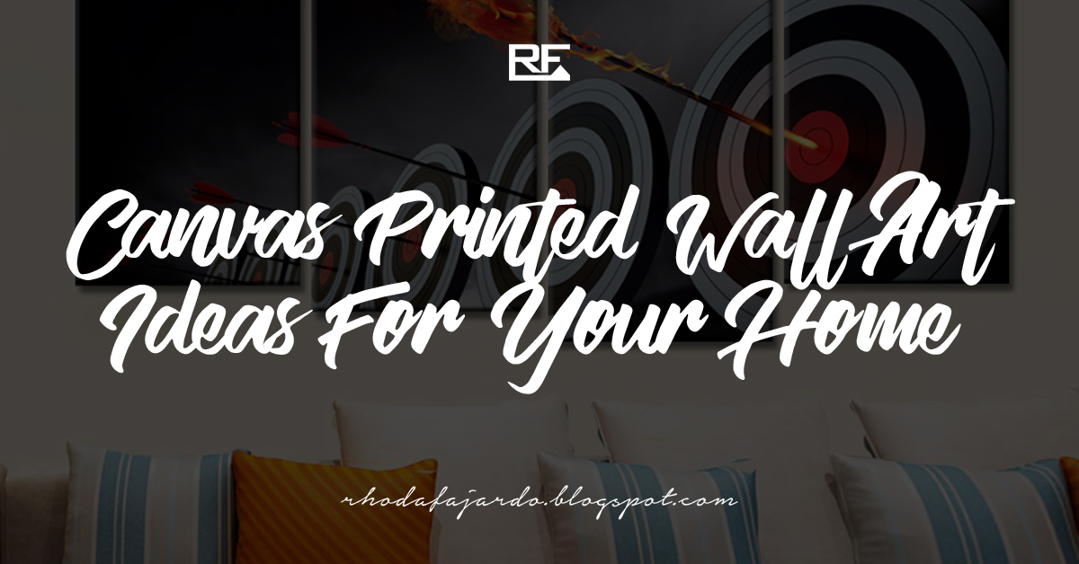 Canvas Printed Wall Art Ideas For Your Home