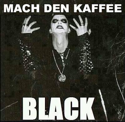 Black Metal Kaffee Spruch lustig