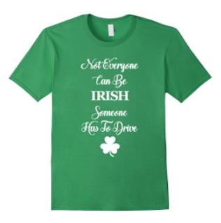 Irish funny drinking shirt