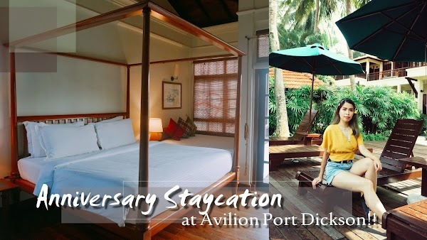 Anniversary Stay-cation at Avilion Hotel Port Dickson!!