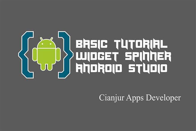 Belajar Cara Membuat Spinner di Android Studio