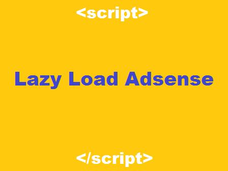 Percepat Loading Blog dan Iklan Dengan Memasang Script LazyLoad Adsense