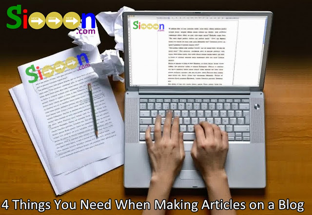 4 Things that must be considered when making articles, 4 Supports for creating a Blog, 4 Important Things in creating an Article on a Blog, Four Important Things when creating an Article on a Blog.