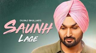Saunh Lage Lyrics | Dilraj Bhullar
