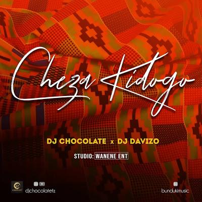 Download Audio | DJ Chocolate x Dj Davizo - Cheza Kidogo