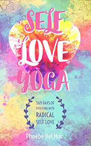 Review - Self Love Yoga: 369 Days of Evolving with Radical Self Love