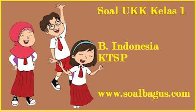 Download soal latihan ukk bindo kls 1 sd/ mi smstr 2/ genap tahun ajaran 2016 2017 sesuai ktsp www.soalbagus.com
