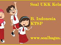 Soal UKK/ UAS Kelas 1 B. Indonesia Semester 2