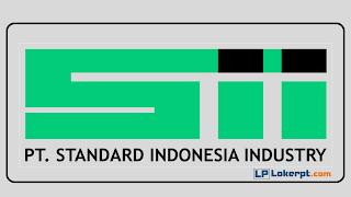 Lowongan Kerja PT Standard Indonesia Industry (PT SII)