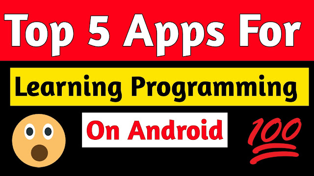 Top 5 Best Apps For Learning Programming On Android - Top 5 Apps 2018