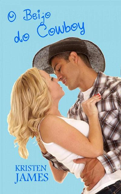 O Beijo do Cowboy - Kristen James
