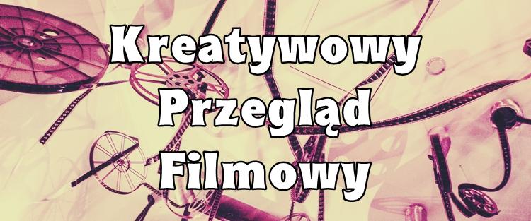 przegląd filmowy kreatywy