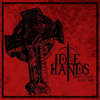 "Το ep των Idle Hands ""Don't Waste Your Time"""