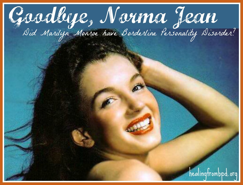 Goodbye Norma Jean | Did Marilyn Monroe have Borderline