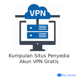 Kumpulan Situs Penyedia Akun VPN Gratis