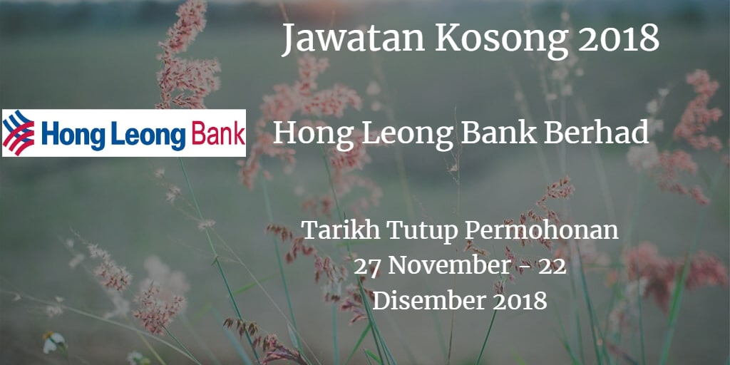 Jawatan Kosong Hong Leong Bank Berhad 27 November - 22 Disember 2018