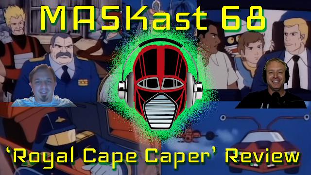 MASKast 68: Royal Cape Caper Review