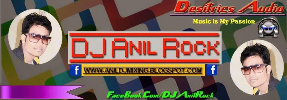 Dj Anil Rock -- 9125917720 -- Mahoba