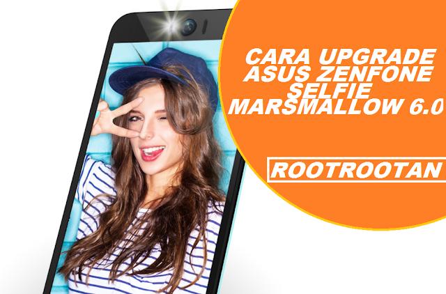 Asus Zenfone Selfie ke Marshmallow