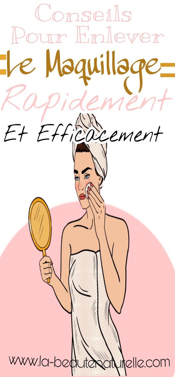 Conseils pour enlever le maquillage rapidement et efficacement
