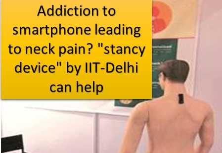 "Addiction to smartphone leading to neck pain? ""stancy device"" by IIT-Delhi"