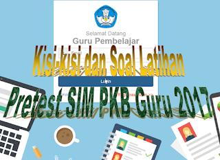 Kisi-kisi dan soal latihan pretest SIM PKB UKG 2017