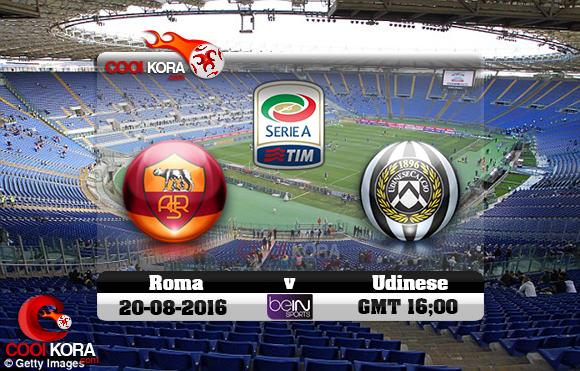 مشاهدة مباراة روما وأودينيزي اليوم 20-8-2016 في الدوري الإيطالي