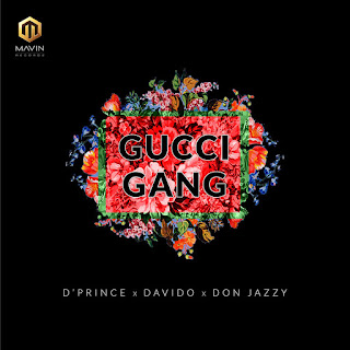 D'Prince - Gucci Gang (feat. Davido & Don Jazzy)